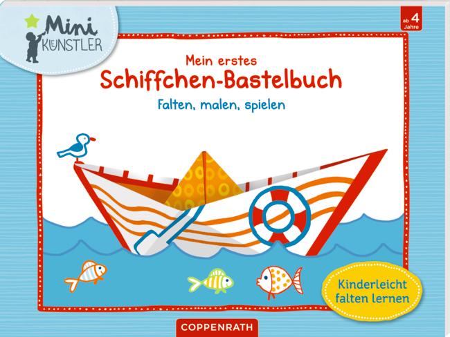 Mein erstes Schiffchen-Bastelbuch (Mini-Künstler)