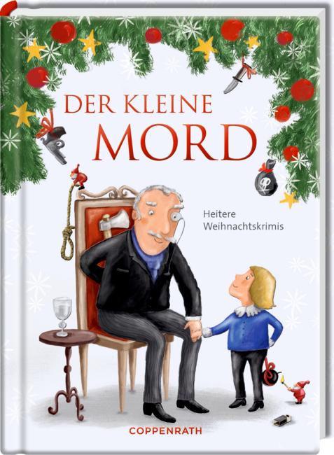 Heitere Geschichten: Der kleine Mord (Weihnachtskrimis)