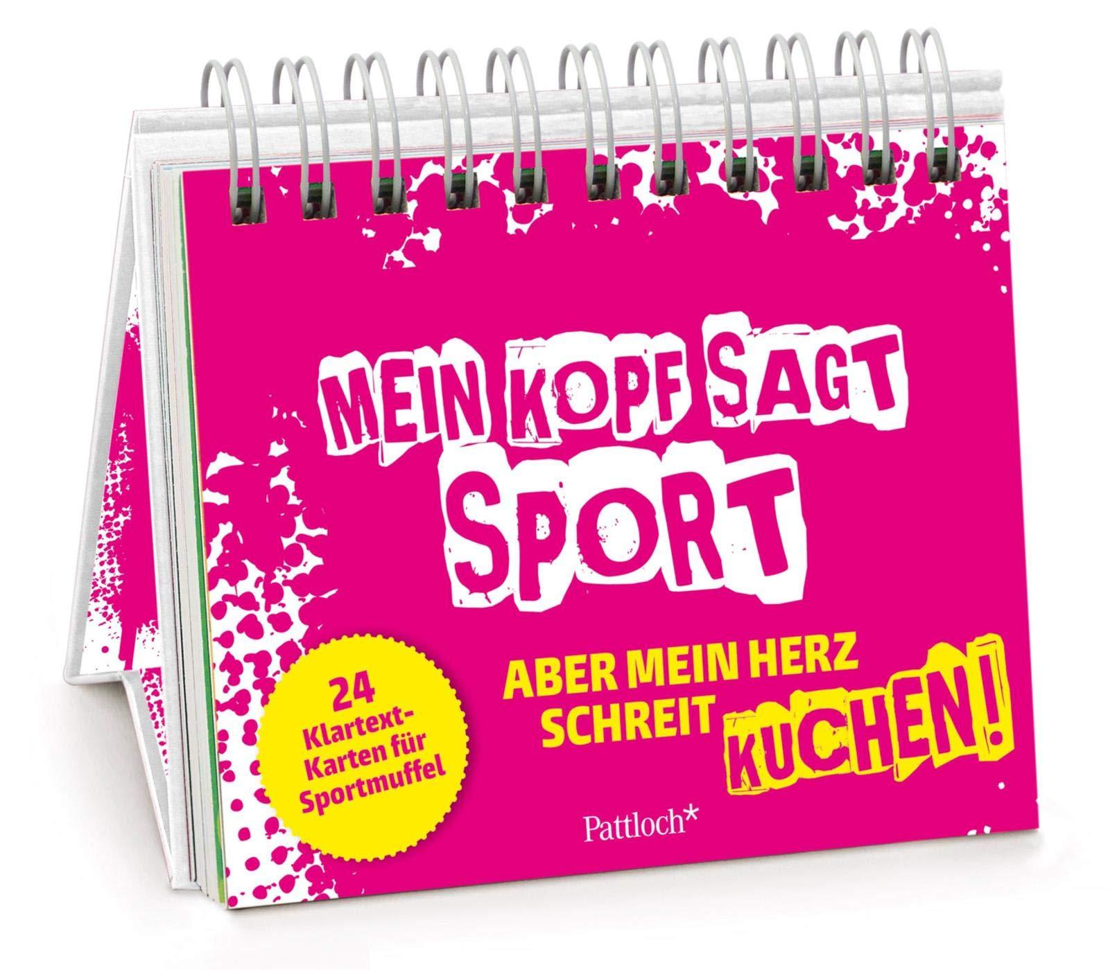 Mein Kopf sagt Sport, aber mein Herz schreit Kuchen: 24 Klartext-Karten für Sportmuffel