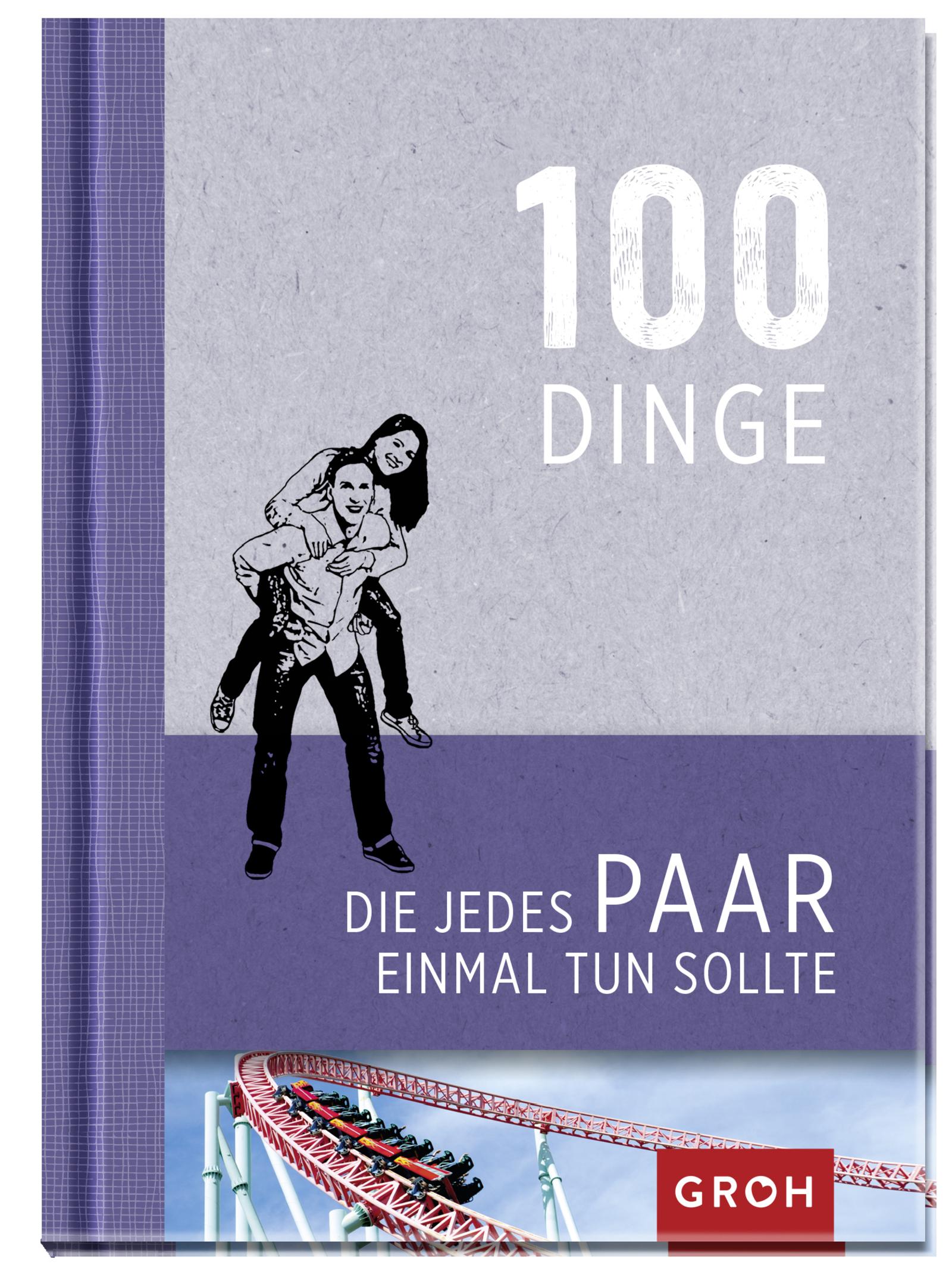 100 Dinge die jedes Paar einmal tun sollte