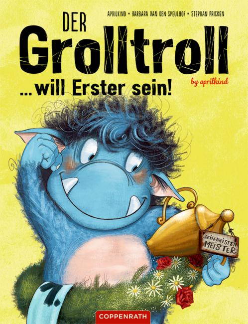 Der Grolltroll ... will Erster sein! (Bd. 3)
