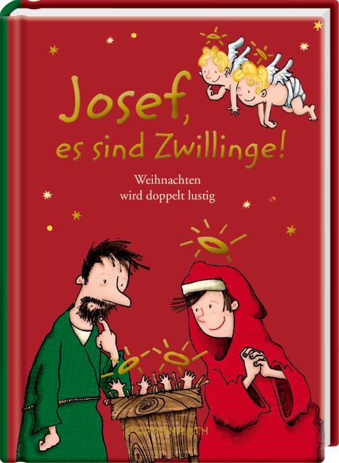 Heitere Geschichten: Josef, es sind Zwillinge!