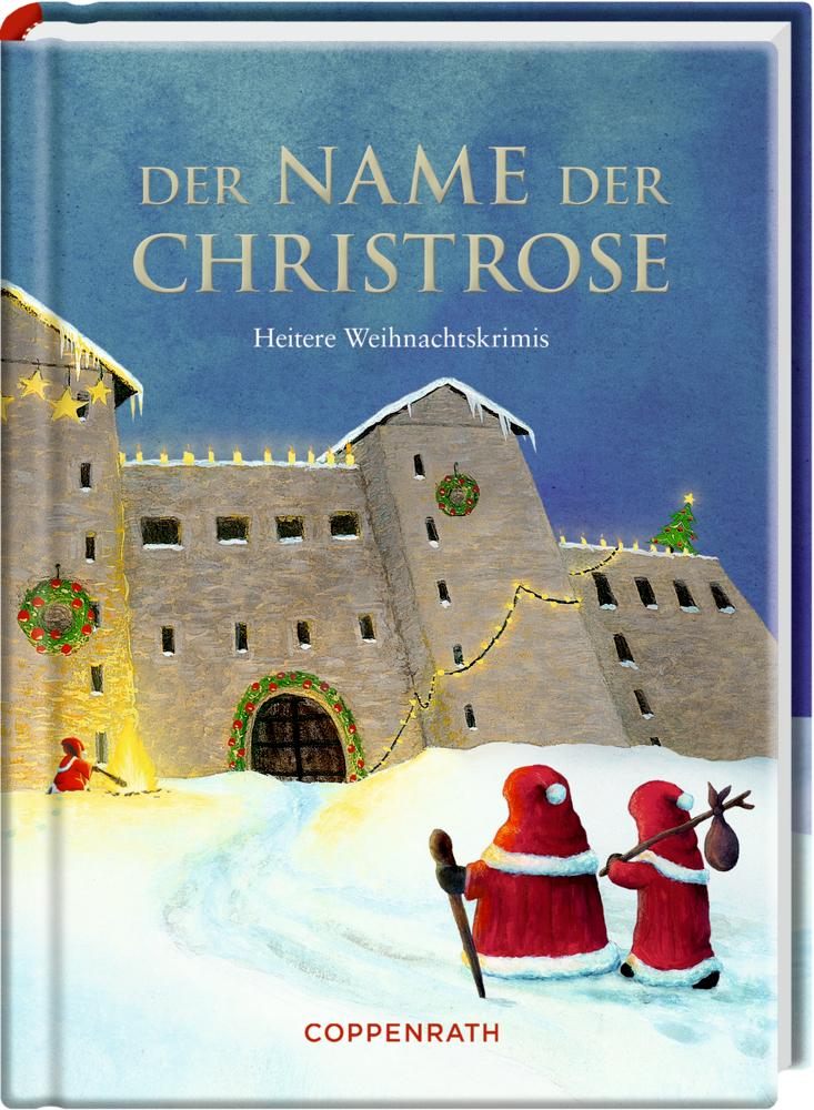 Heitere Gesch.: Der Name der Christrose (Weihnachtskrimis)